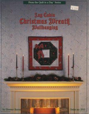 Log Cabin Christmas Wreath Wallhanging Eleanor Burns