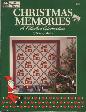 Christmas Memories A Folk Art Celebration - B-99 That Patchwork Place