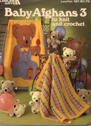 Baby Afghans 3 to Knit and Crochet - Leisure Arts Leaflet 181