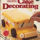 Better Homes and Gardens Creative Cake Decorating Book