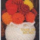 Annie's Attic Milk Glass Crochet Vase of Mums Crochet Pattern 87Q03