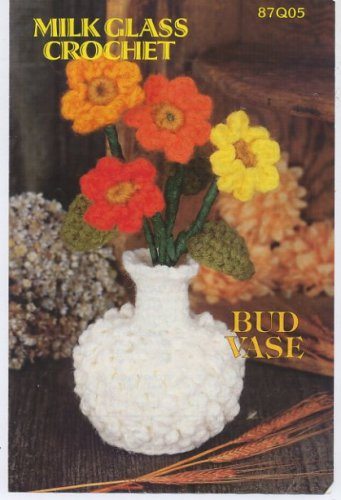 Annie's Attic Milk Glass Crochet Bud Vase Crochet Pattern 87Q05
