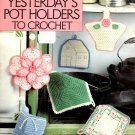 Yesterday's Pot Holders to Crochet - Leisure Arts Leaflet 1295