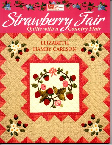 Strawberry Fair Quilts with a County Flair Elizabeth Hamby Carlson - That Patchwork Place B640