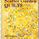 Scatter Garden Quilts 10 Designs That Flower in Fabric Pamela Mostek - That Patchwork Place B694