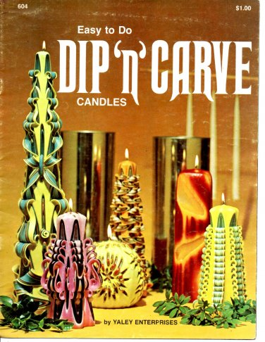 Easy To Do Dip 'n' Carve Candles Book by Valey Enterprises 604