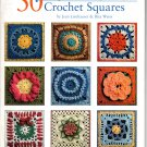 Leisure Arts 50 Fabulous Crochet Squares Patterns