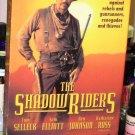 THE SHADOW RIDERS VHS STARRING TOM SELLECK SAM ELLIOTT KATHERINE ROSS WESTERN  (B48)