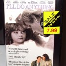 ILL DO ANYTHING VHS MOVIE STARRING NICK NOLTE ALBERT BROOKS WHITTNI WRIGHT JULIE KAVNER COMEDY (B52)