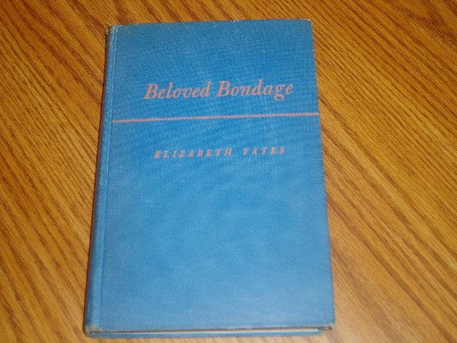 1948 Printing Beloved Bondage Elizabeth Yates Hardcover