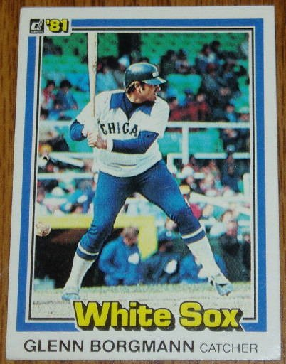 1981 MLB Donruss Glenn Borgmann Card #159 White Sox