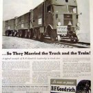 Goodrich 1942 WW II Ad - Married the Truck to the Train