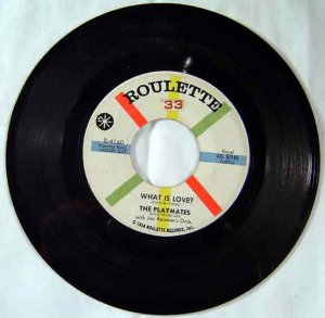 Playmates - 1958 WHAT IS LOVE - Roulette 45 RPM