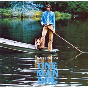 One Man Dog - James Taylor 1972