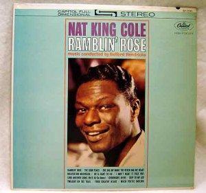 Nat King Cole Ramblin' Rose