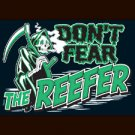 Don't Fear The Reefer - Extra Large