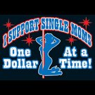 I Support Single Moms-  Medium