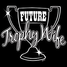 Future Trophy Wife -  Extra Large