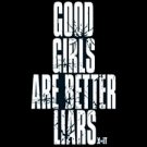 Good Girls Are Better Liars-  Extra Large