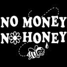 No Money No Honey- Medium