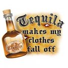 Tequila Makes My Clothes Fall Off - Extra Large