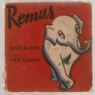 Remus by Oliver Claxton and Vince Callahan 1939 HC Book