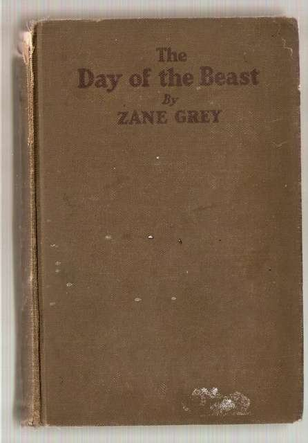 The Day of the Beast by Zane Grey Hardcover Book 1922 Used