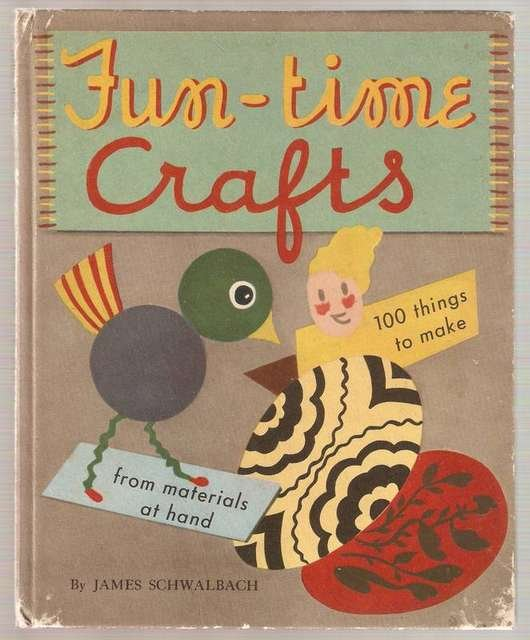 Fun-time Crafts by James Schwalbach Hardcover Book 1949