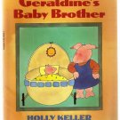 Geraldine's Baby Brother by Holly Keller Scholastic Edition