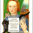 Catch That Cat A Picture Book of Rhymes and Puzzles by Monika Beisner Hardcover