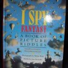 I Spy Fantasy a Book of Picture Riddles by Jean Marzollo