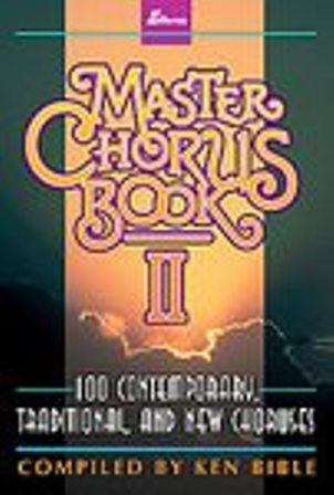 Master Chorus Book II by Ken Bible 1994