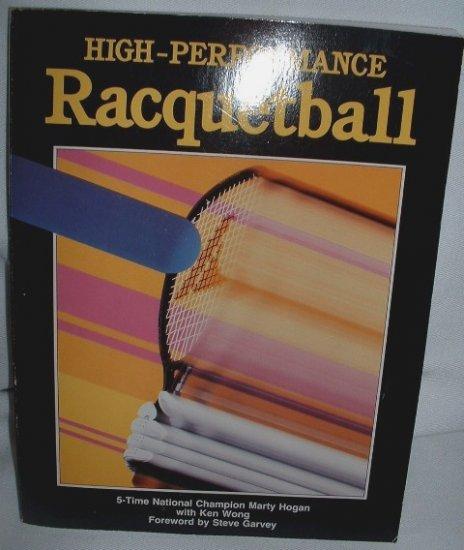 High Performance Racquetball Ken Wong Marty Hogan 1985