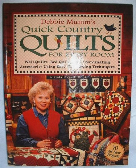 Debbie Mumms Quick Country Quilts for Every Room Rodale Inc