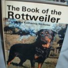 Anna Katherine Nicholas The Book Of The Rottweiler Hardcover 1981