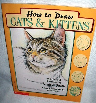 How to Draw Cats and Kittens by Frank C. Smith 1985
