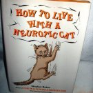 How to Live With a Neurotic Cat by Stephen Baker 1999 Illustrated Hardcover