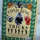 Conjuring Tricks  Revealing the Mysteries of the Magiic Arts