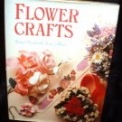 Flower Crafts by Emma Wood Jane Merer 1982 Vintage Hardcover Book Nonfiction