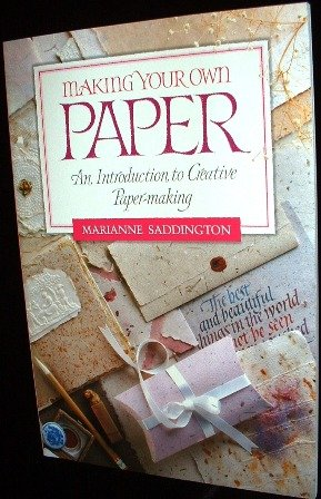 Making Your Own Paper by Marianne Saddington 1993 Crafts Softcover