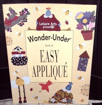 Wonder-Under Book of Easy Appliqué by Catherine Corbett Fowler Oxmoor House 1997
