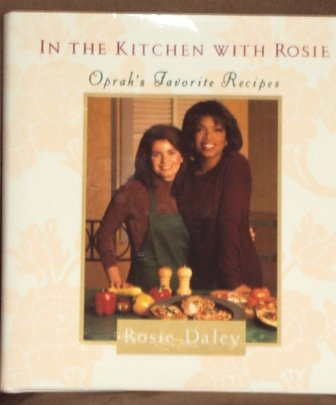In the Kitchen With Rosie by Rosie Daley 1994 Hardcover Oprahs Favorite Recipes