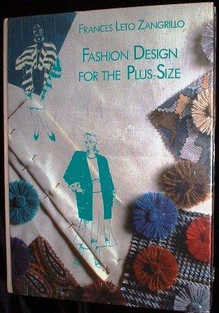 Fashion Design for the Plus-Size by Frances Leto Zangrillo 1990 Hardcover Nonfiction Mint Book