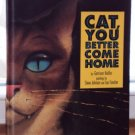Cat You Better Come Home by Garrison Keillor Lou Fancher Steve Johnson 1995 Hardcover Dustjacket