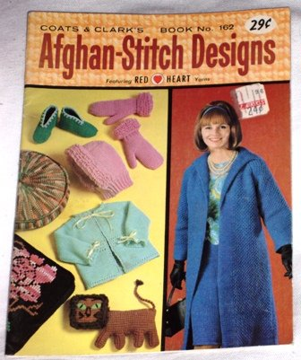 Coats and Clark�s Afghan Stitch Designs Booklet No. 162 Red Heart Yarns Pamphlet 1965