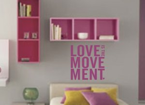 Love is the Movement Wall Decal Sticker - Vinyl Art Graphic Quote Tex
