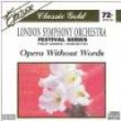 Opera Without Words London Symphony Orchestra CD SEALED