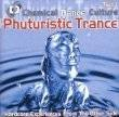 Chemical Dance Culture: Phuturistic Trance CD SEALED