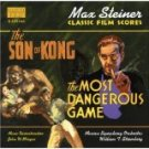 Son of Kong / Most Dangerous Game Max Steiner CD SEALED