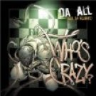 Who's Crazy? Da All CD SEALED [PA]